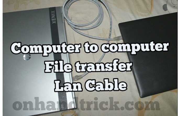 Computer Se Computer File Transfer Kaise Kare Lan Cable Se