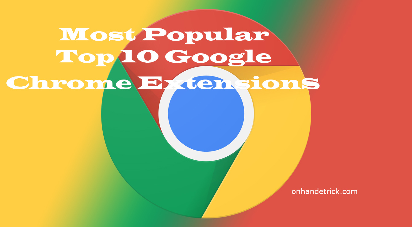 Most Popular Top 10 Google Chrome Extensions In Hindi
