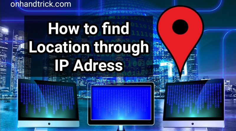 IP Adress Se Location Kaise Pata kare