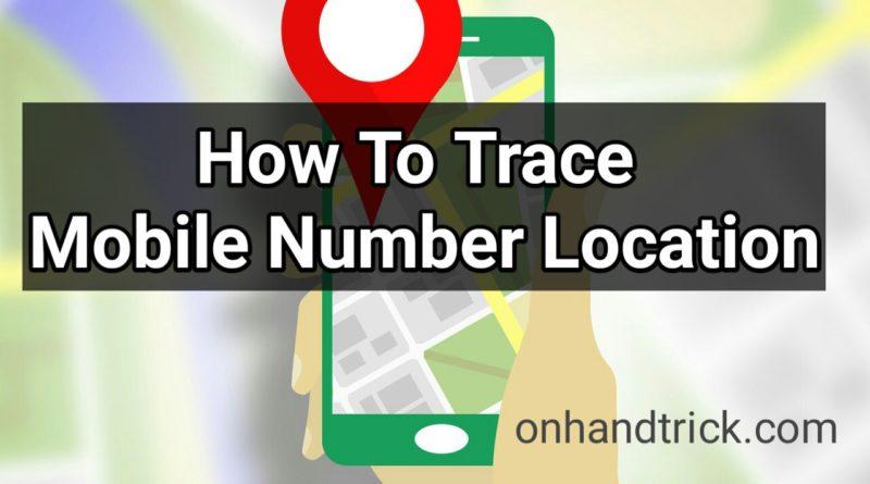 Mobile Number Ka Location Kaise Pata Kare