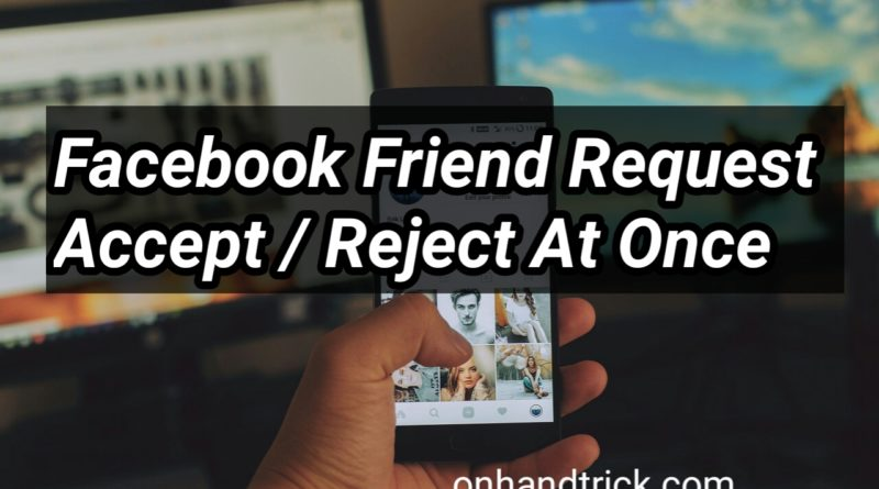 All facebook friend request accept ,reject kaise kare