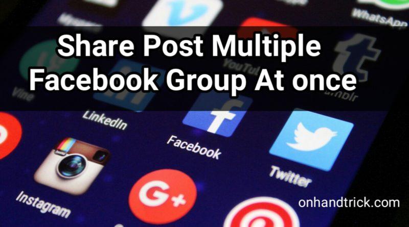 Multiple Facebook Group Me Ek Sath Post Share Kaise Kare