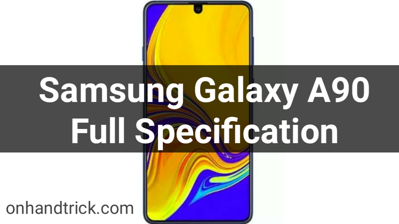 Samsung Galaxy A90-Price,Full Specification,Lunch Date