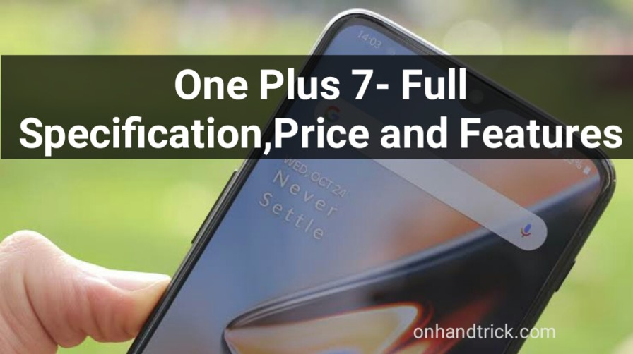 One Plus 7-Full Specification,Price And Features