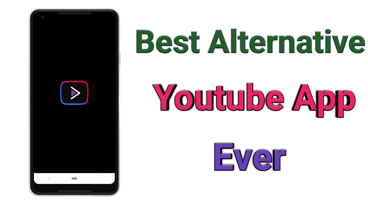 Best Youtube Alternative App-Youtube Vanced Apk  Features