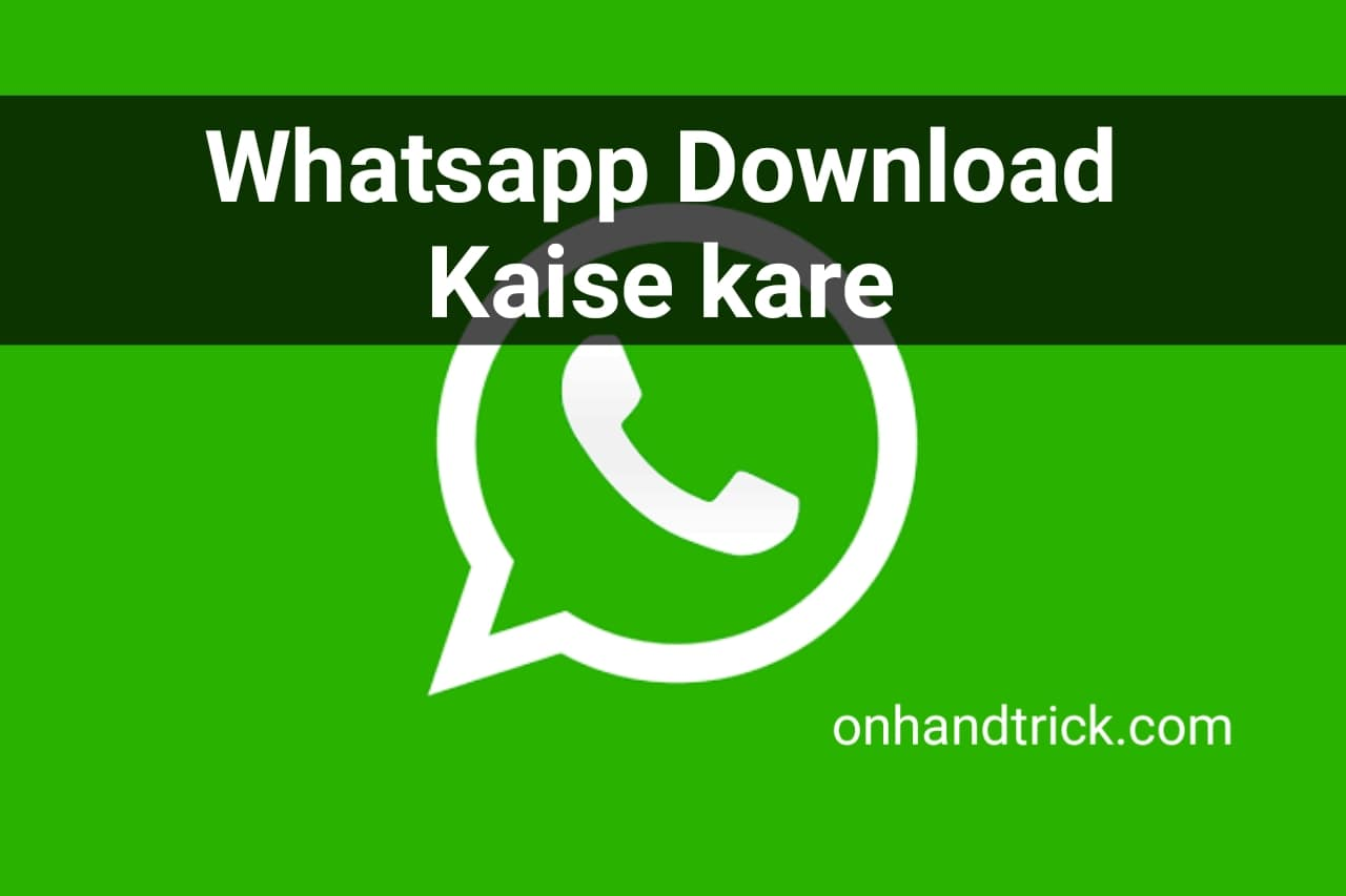 Whatsapp Kaise Download Kare Tarika