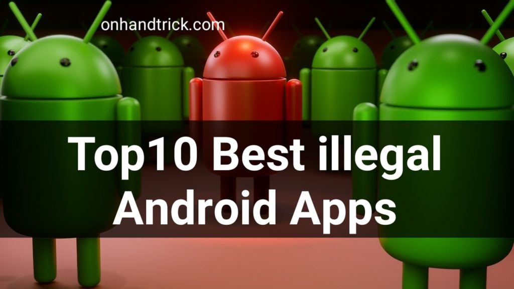 Top10 Best illegal Android Apps 2020