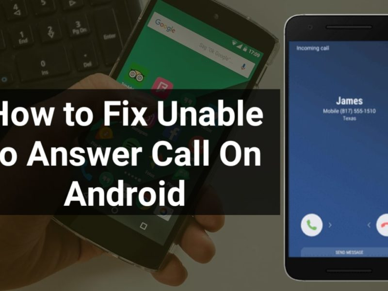 How to Fix Unable to Answer Calls on Android